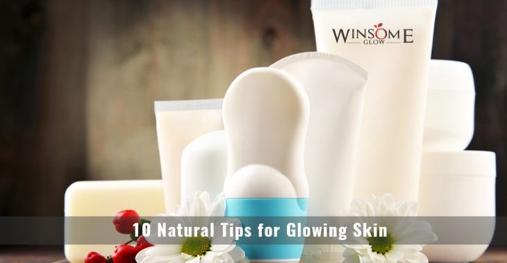 10 Natural Tips for Glowing Skin
