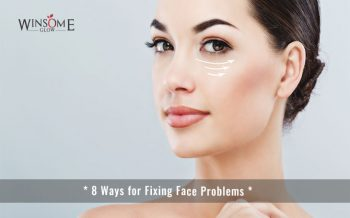 8 Ways for Fixing Face Problems