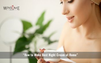 """How to Make Best Night Cream at Home"""