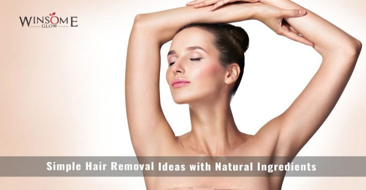 Simple Hair Removal Ideas with Natural Ingredients