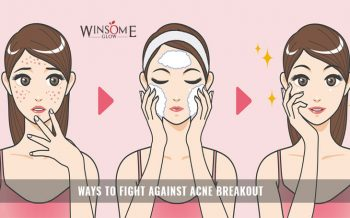 WAYS TO FIGHT AGAINST ACNE BREAKOUT