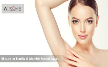 What are the Benefits of Using Hair Removal Creams